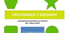 Exploramos y medimos en el cole (grupo D) - Presentaciones Android