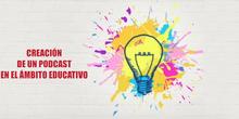 Creación de un podcast en el ámbito educativo