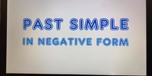 PAST SIMPLE IN NEGATIVE FORM