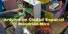 Arduino en Ciudad Espacial Mondrián-Miró (grubo 6ºA).