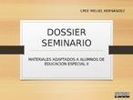 SEMINARIO: MATERIALES ADAPTADOS A ALUMNOS DE EDUCACIÓN ESPECIAL II