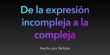 PRIMARIA - 6º- MATEMÁTICAS- DE LA EXPRESIÓN INCOMPLEJA A LA COMPLEJA- BELTRÁN- FORMACIÓN