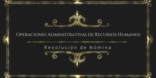 Operaciones Administrativas de Recursos Humanos. Resolución de Nómina (I)