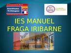 Presentación general del IES Manuel Fraga Iribarne