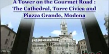 A Tower on the Gourmet Road: The Cathedral, Torre Civica and Piazza Grande, Modena: UNESCO Culture Sector