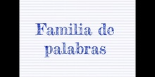 PRIMARIA - 3º - FAMILIA DE PALABRAS - LENGUA - FORMACIÓN