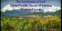 The Landscape of God: Three Parallel Rivers of Yunnan Protected Areas: UNESCO Culture Sector