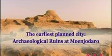 The Earliest Planned City: Archaeological Ruins at Moenjodaro: UNESCO Culture Sector