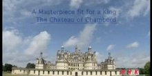 A Masterpiece fit for a King: The Chateau of Chambord: UNESCO Culture Sector