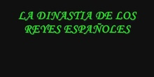 LA DINASTIA DE LOS REYES ESPAÑOLES