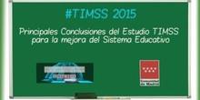 8.Tendencias en Matemáticas y Ciencias (TIMSS 2015)  Principales Conclusiones del Estudio TIMSS para la mejora del Sistema Educativo. José Luis Blanco López