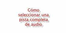 Seleccionar todo el audio o parte con Audacity