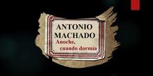 Antonio Machado: Anoche cuando dormía.