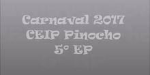Carnaval 2017 5ºEP. CEIP Pinocho.