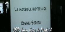 LA INCREIBLE HISTORIA DE COSIMU SERETU CEIP Juan Gris de Madrid