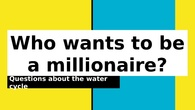 Who whats to be a millionaire?