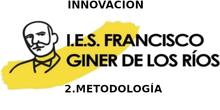 Innovación en el IES GINER DE LOS RÍOS, Alcobendas. 2- Metodología.