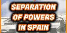 SEPARATION of POWERS in Spain: LEGISLATIVE, EXECUTIVE and JUDICIAL POWER - Primary Grade 6