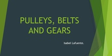 Pulleys, belts and gears