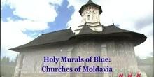 Holy Murals of Blue: Churches of Moldavia: UNESCO Culture Sector
