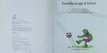 """Cuento """"Franklin juega al fútbol"""""""