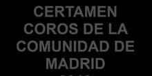 CERTAMEN COROS DE LA COMUNIDAD DE MADRID