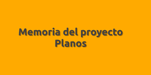 Memoria del proyecto. Planos