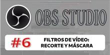 OBS 6 - Filtros de vídeo: Recorte y máscara