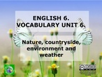 E6. Vocabulary presentation: Nature, countryside and weather