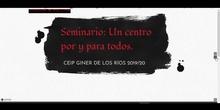 SEMINARIO UN CENTRO POR Y PARA TODOS. CEIP Giner de los Ríos. Madrid