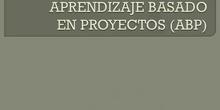 El aprendizaje basado en proyectos ABP