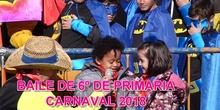 CARNAVAL 2018 BAILE DE 6º DE PRIMARIA
