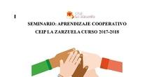SEMINARIO 183  2017-2018 CEIP LA ZARZUELA -  APRENDIZAJE COOPERATIVO