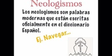 PRIMARIA - 6º - NEOLOGISMOS Y ARCAÍSMOS - LENGUA - FORMACIÓN