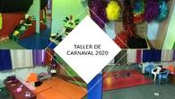 TALLER DE CARNAVAL 2020