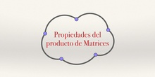 Matrices 4 - Producto de matrices. Propiedades