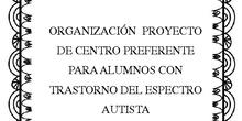 Organización proyecto de centro preferente para alumnos TEA