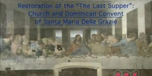 "The Restoration of the ""The Last Supper"": The Church and Dominican Convent of Santa Maria Delle Grazie: UNESCO Culture"