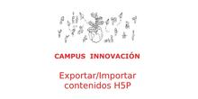 Exportar/Importar H5P: ¡Pon a punto tu Aula Virtual!