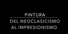 Pintura: Del Neoclasicismo al Impresionismo