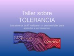 Taller sobre la Tolerancia 6º