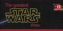 The making off. Star Wars the greatest show