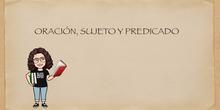 4ºLENGUA. ORACIÓN, SUJETO Y PREDICADO