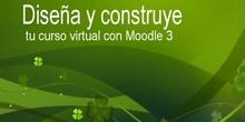 Diseña y construye tu curso virtual con Moodle 3