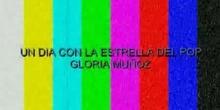Un día con la estrella del pop Gloria Muñoz