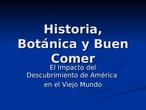 Historia, Botánica y Buen Comer