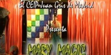"""""""MARY MAGIC"""" - CEIP Juan Gris de Madrid"""