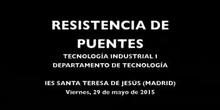 Resistencia de puentes IES Santa Teresa de Jesús 2014-2015